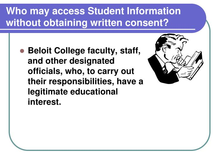 Who may access Student Information without obtaining written consent?
