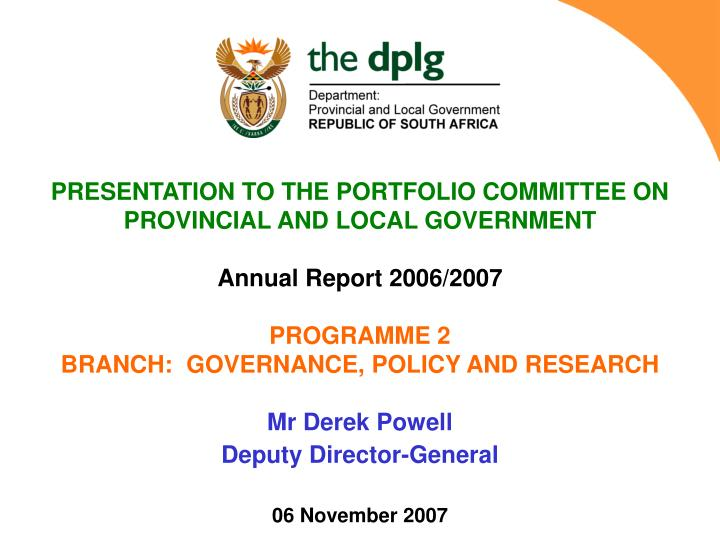PRESENTATION TO THE PORTFOLIO COMMITTEE ON   PROVINCIAL AND LOCAL GOVERNMENT