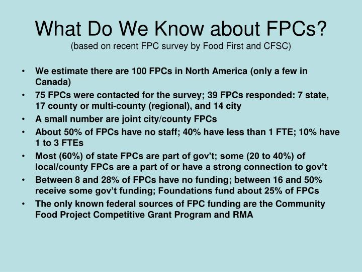 What Do We Know about FPCs?