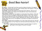 good bee havior