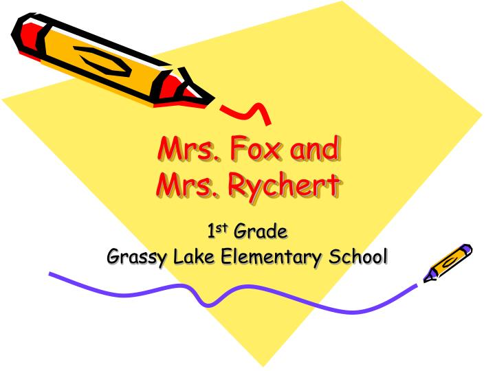 Mrs fox and mrs rychert