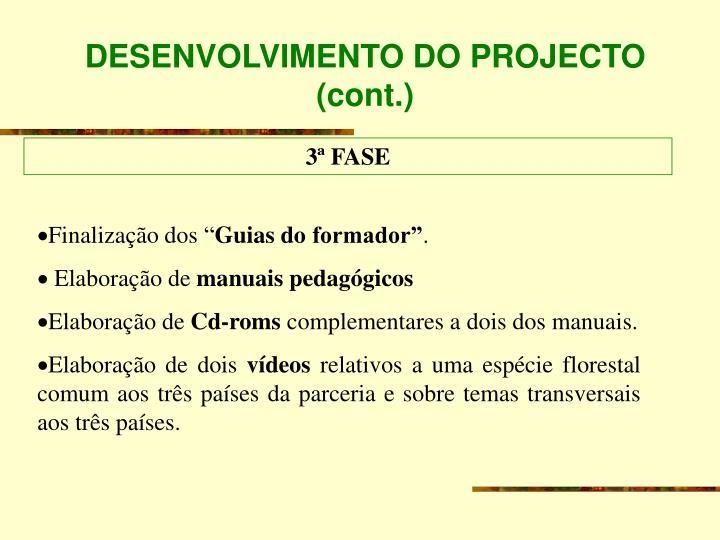 DESENVOLVIMENTO DO PROJECTO (cont.)