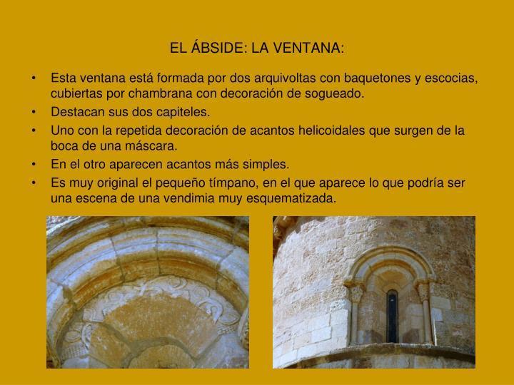EL ÁBSIDE: LA VENTANA:
