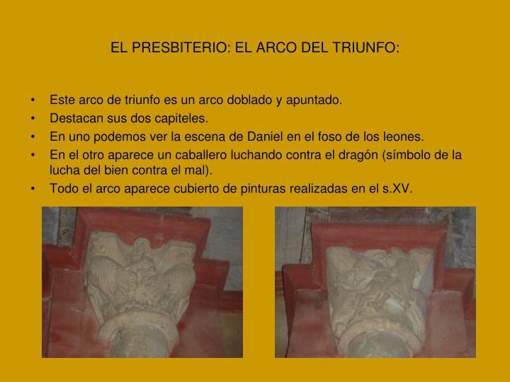EL PRESBITERIO: EL ARCO DEL TRIUNFO: