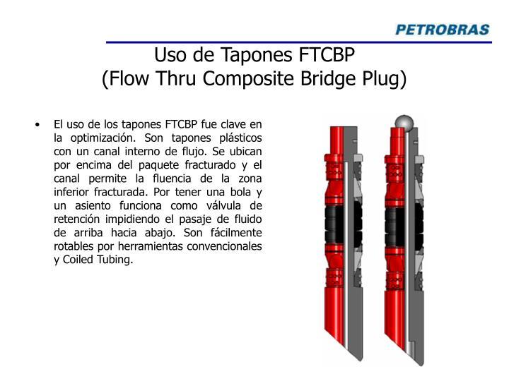 Uso de Tapones FTCBP