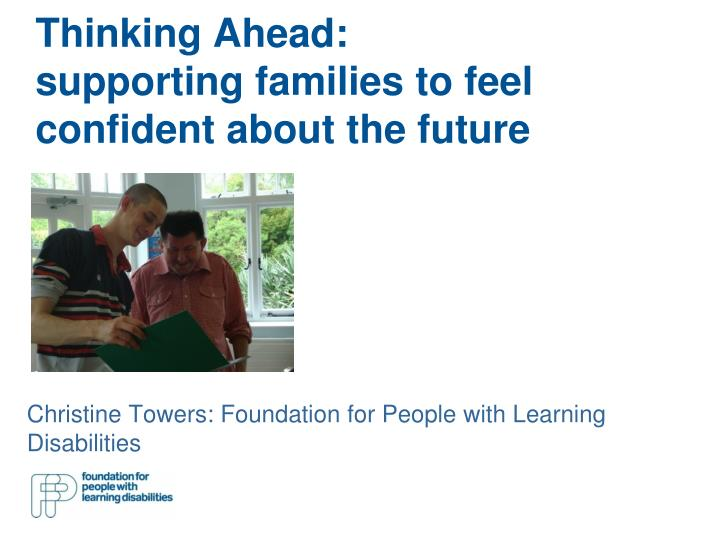 Thinking ahead supporting families to feel confident about the future