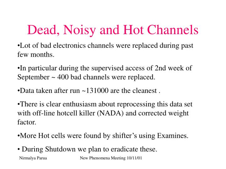 Dead, Noisy and Hot Channels