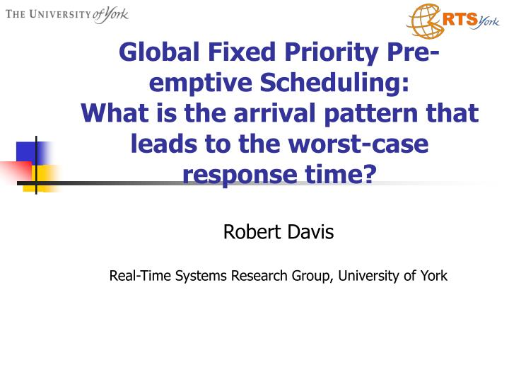 Global Fixed Priority Pre-emptive Scheduling: