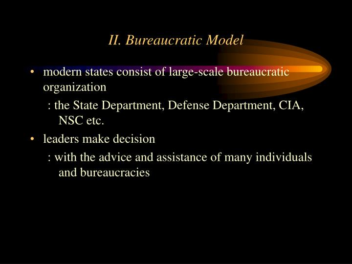 II. Bureaucratic Model