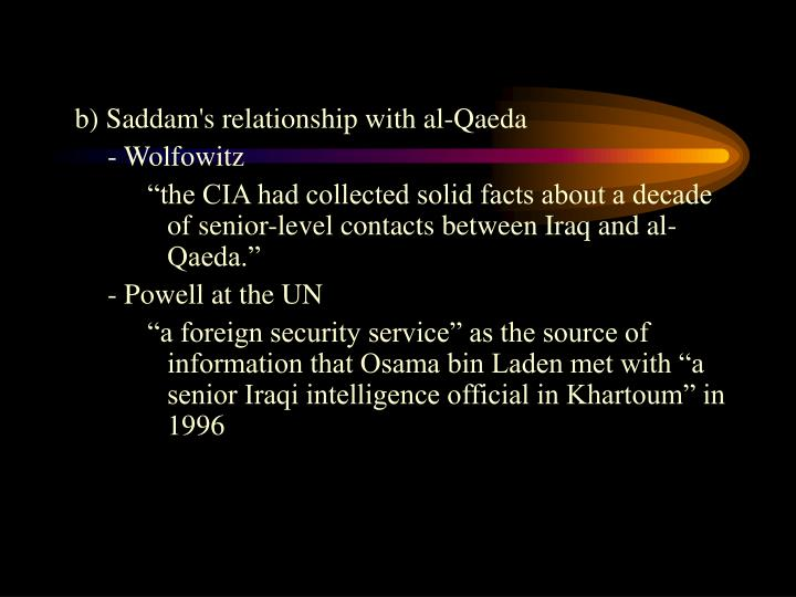 b) Saddam's relationship with al-Qaeda