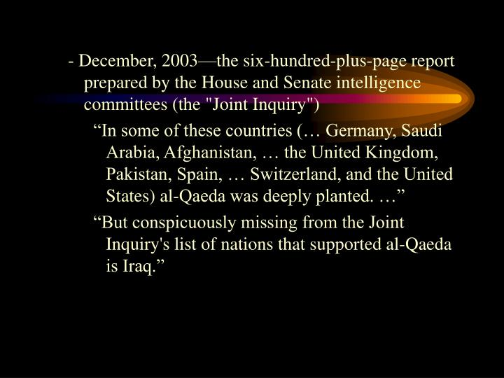 "- December, 2003—the six-hundred-plus-page report prepared by the House and Senate intelligence committees (the ""Joint Inquiry"")"