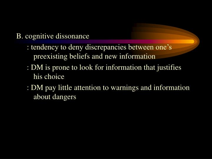 B. cognitive dissonance
