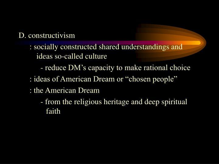 D. constructivism