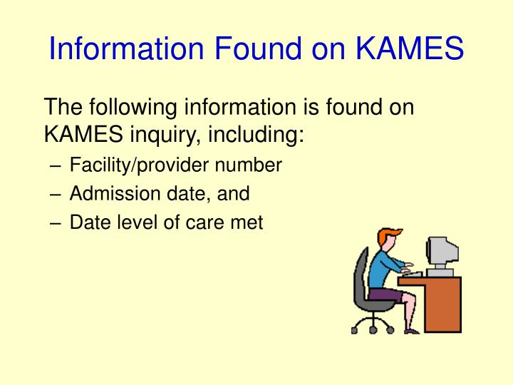 Information Found on KAMES