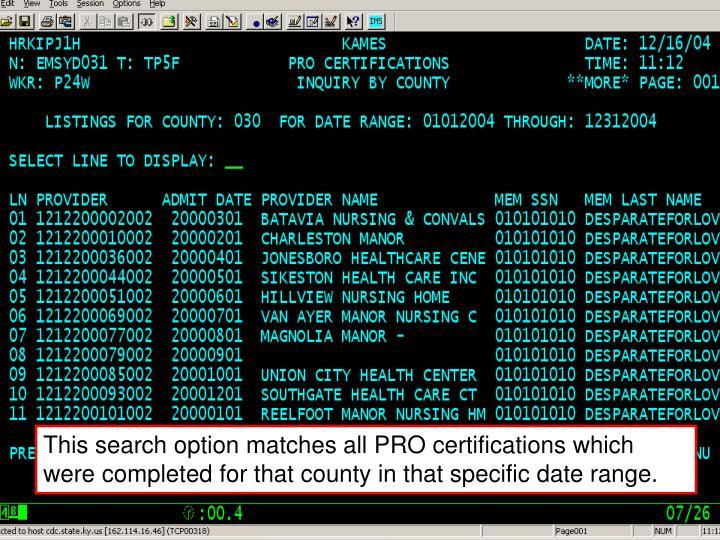 This search option matches all PRO certifications which were completed for that county in that specific date range.