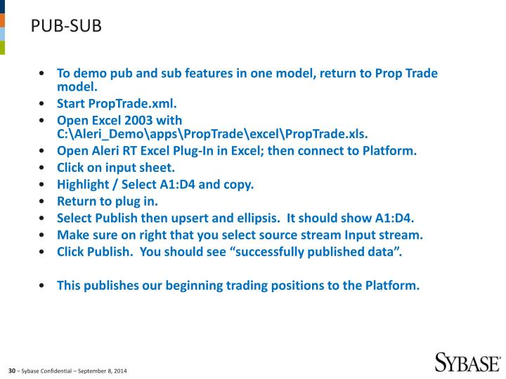 To demo pub and sub features in one model, return to Prop Trade model.