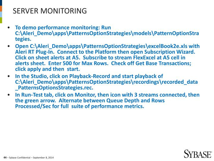 To demo performance monitoring: Run  C:\Aleri_Demo\apps\PatternsOptionStrategies\models\PatternOptionStrategies.