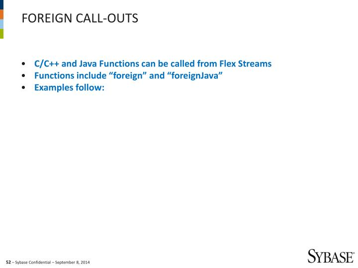 C/C++ and Java Functions can be called from Flex Streams