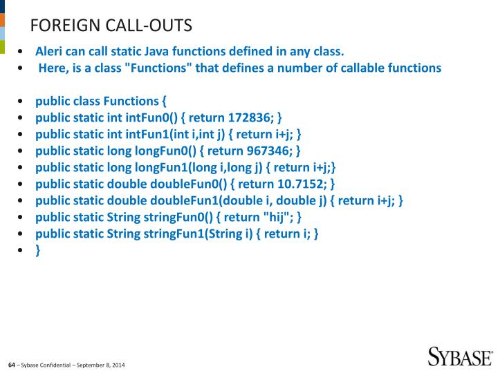 Aleri can call static Java functions defined in any class.