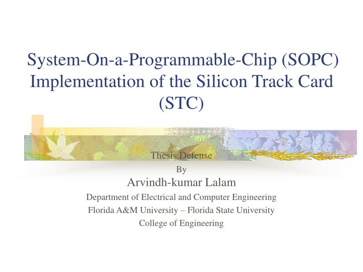 System on a programmable chip sopc implementation of the silicon track card stc
