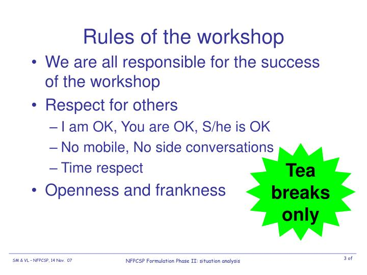Rules of the workshop