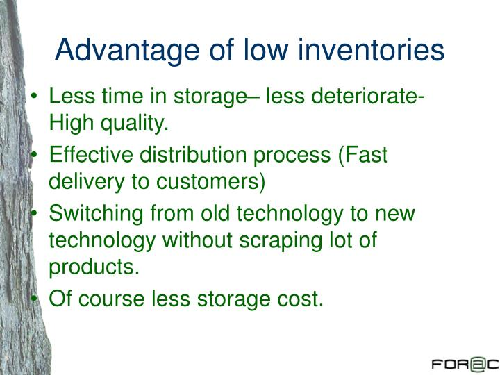Advantage of low inventories