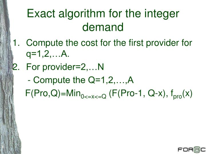 Exact algorithm for the integer demand
