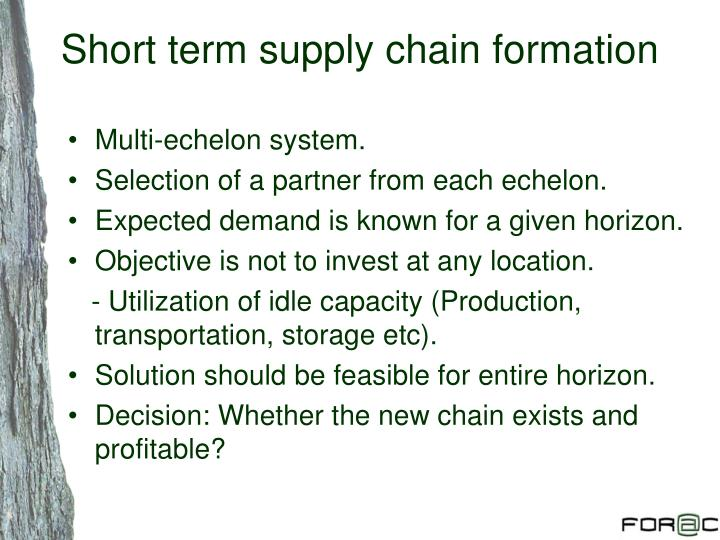 Short term supply chain formation