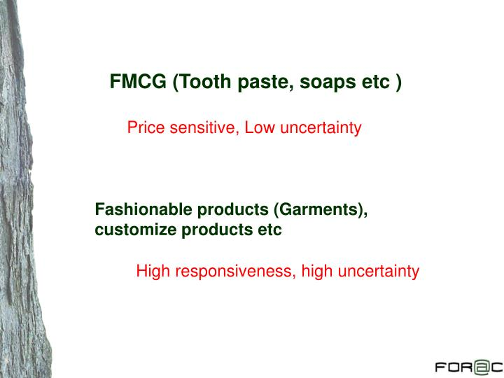 FMCG (Tooth paste, soaps etc )