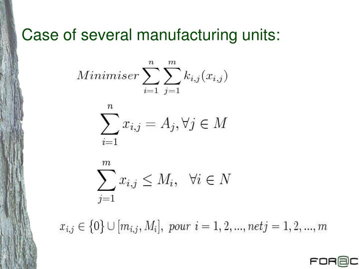 Case of several manufacturing units: