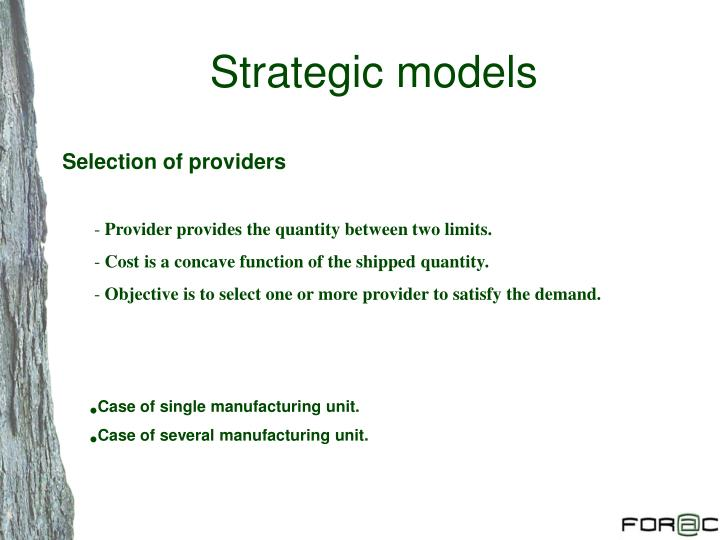 Strategic models