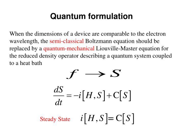 Quantum formulation