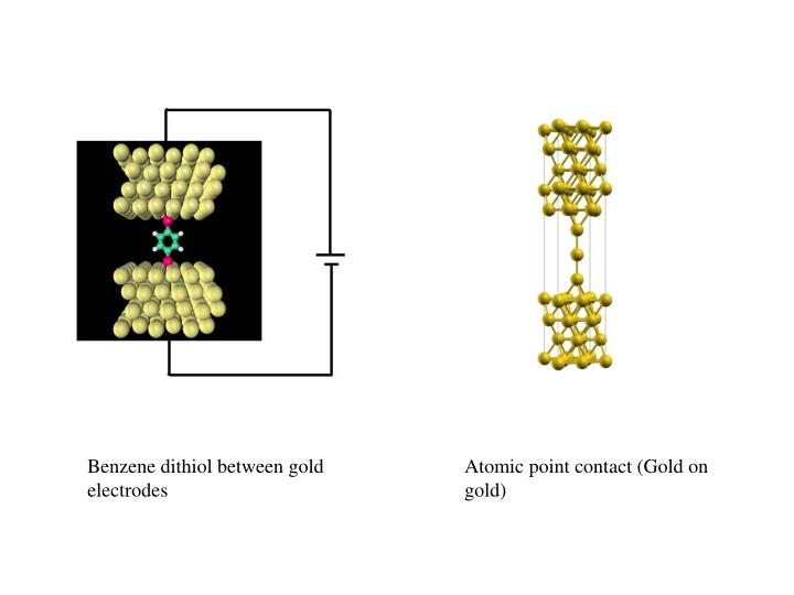 Benzene dithiol between gold electrodes
