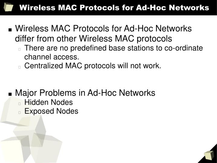 Wireless mac protocols for ad hoc networks1