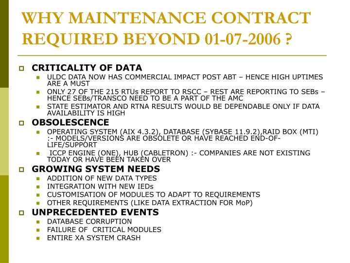 WHY MAINTENANCE CONTRACT REQUIRED BEYOND 01-07-2006 ?