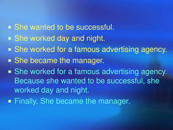She wanted to be successful.