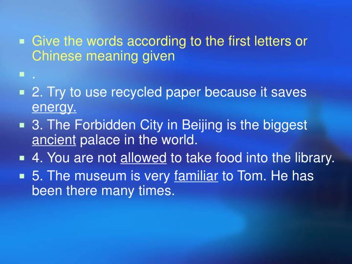 Give the words according to the first letters or Chinese meaning given