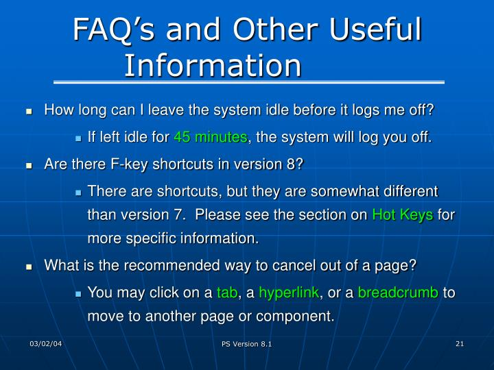 FAQ's and Other Useful Information