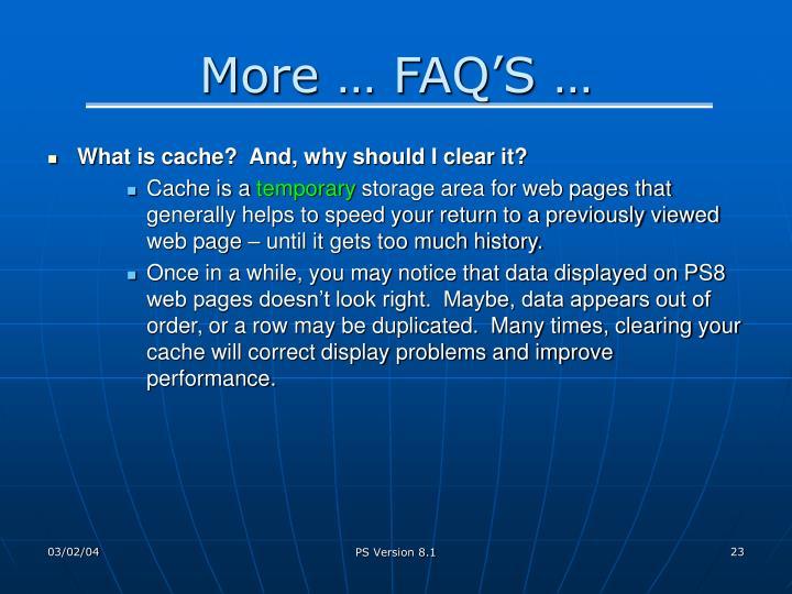 More … FAQ'S …