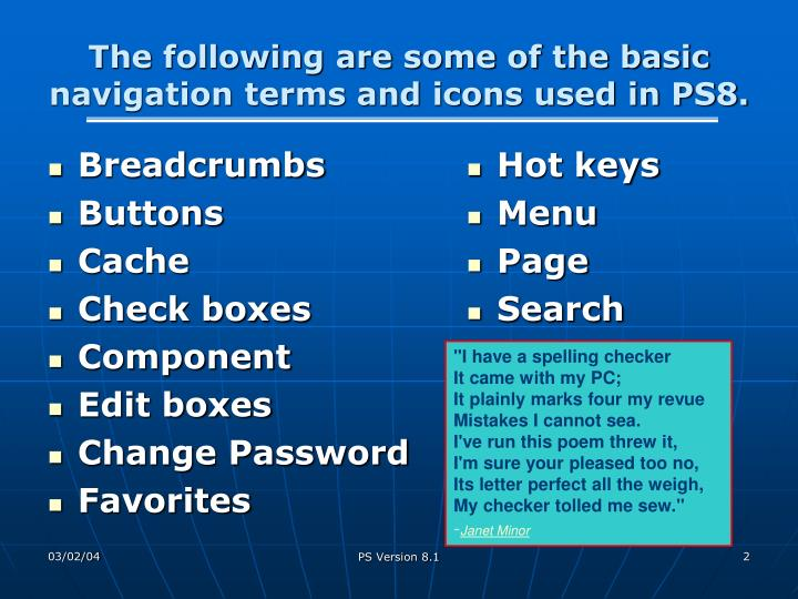 The following are some of the basic navigation terms and icons used in ps8