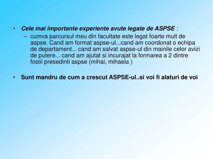 Cele mai importante experiente avute legate de ASPSE