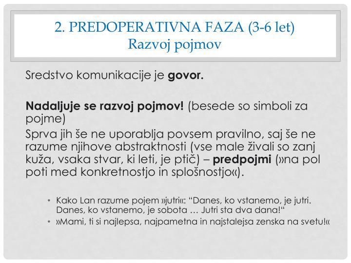 2. PREDOPERATIVNA FAZA (3-6 let)