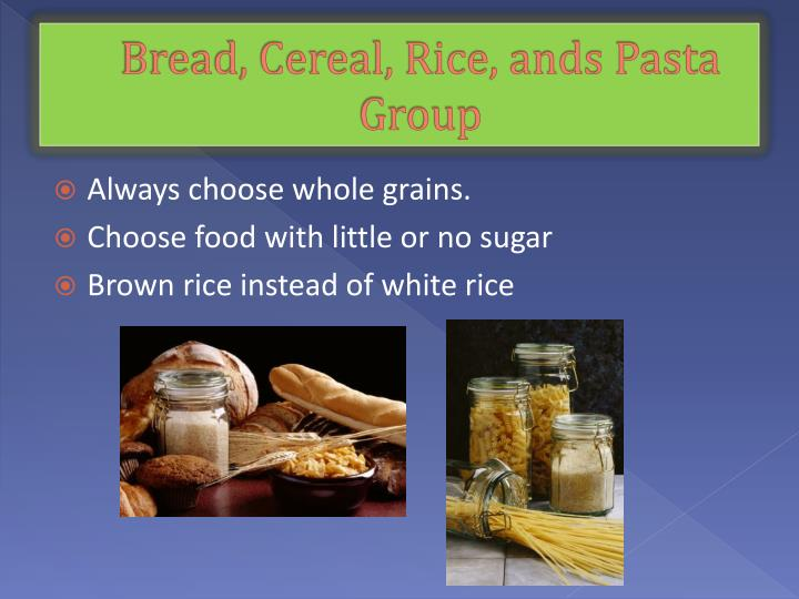 Bread, Cereal, Rice, ands Pasta Group