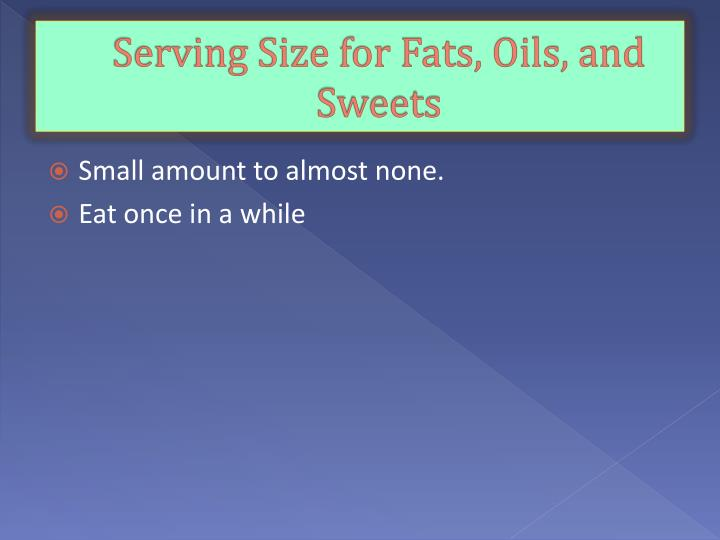 Serving Size for Fats, Oils, and Sweets