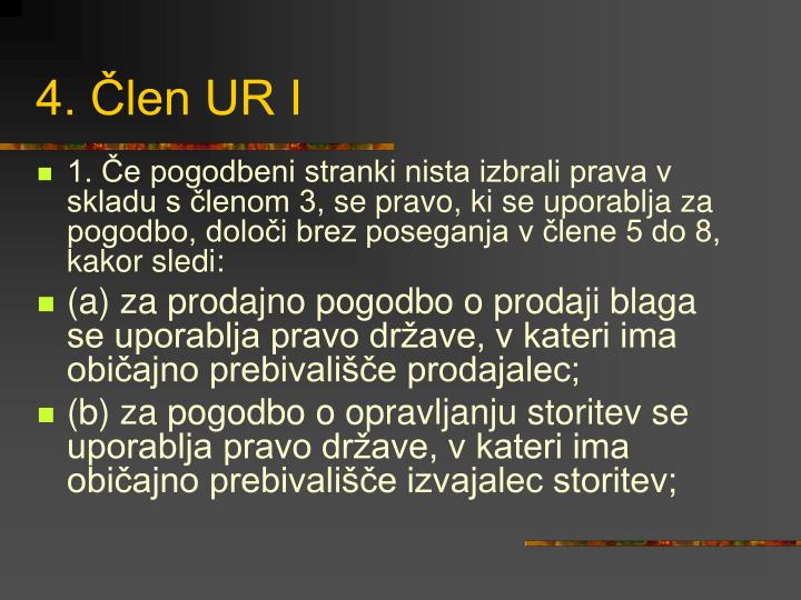 4. Člen UR I