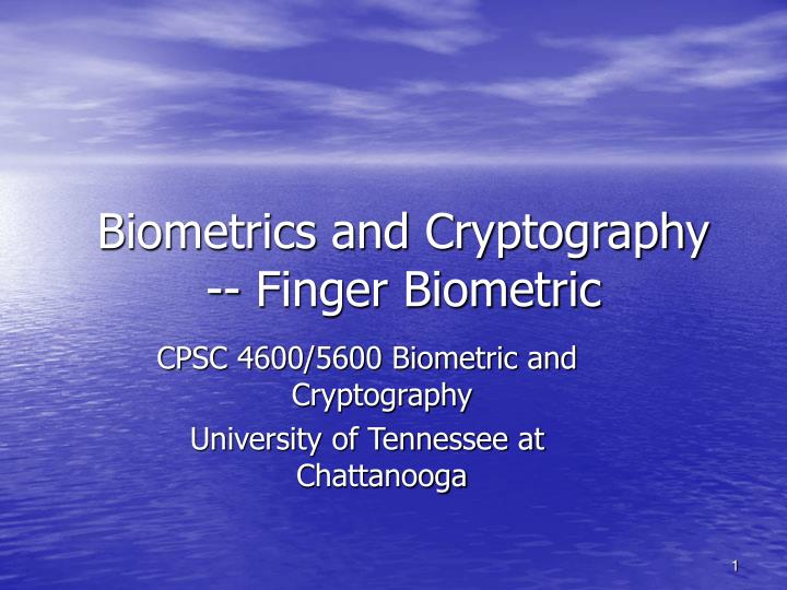 Biometrics and Cryptography -- Finger Biometric
