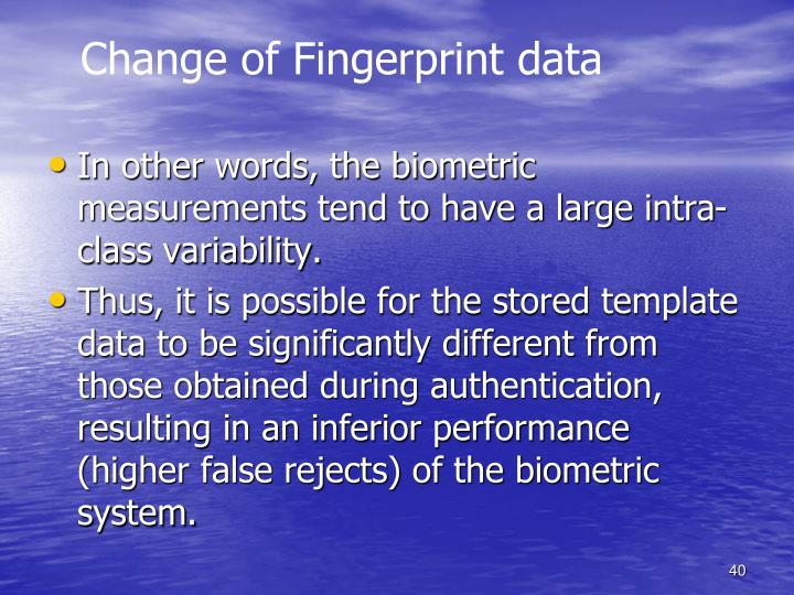Change of Fingerprint data
