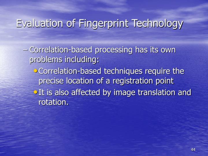 Evaluation of Fingerprint Technology