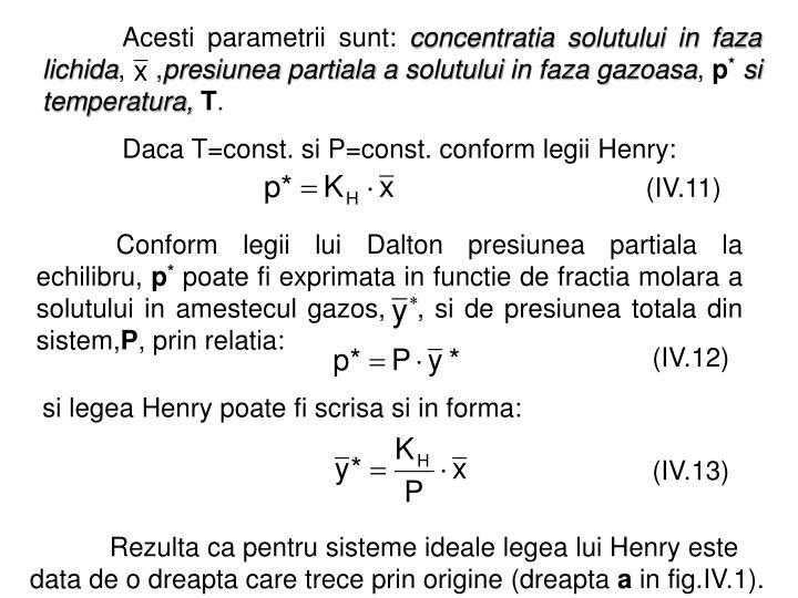 Acesti parametrii sunt: