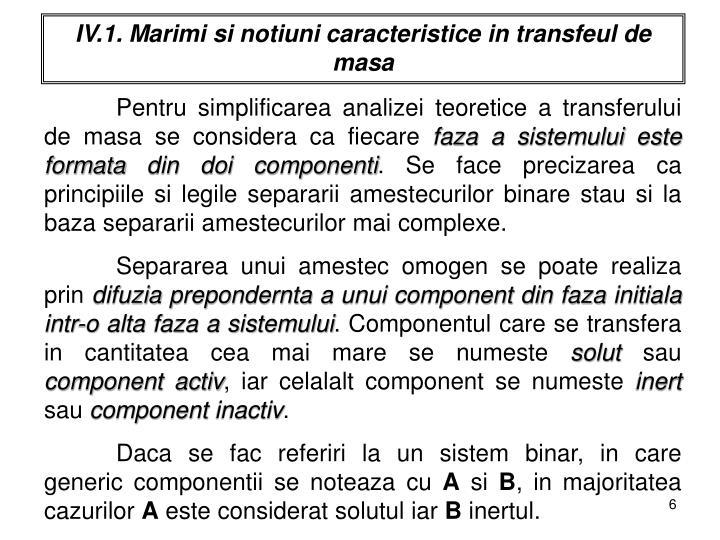 IV.1. Marimi si notiuni caracteristice in transfeul de masa